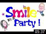Video of Smile Its A Party