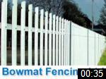 Video of Bowmat Fencing Ltd