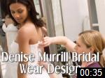 Video of Denise Murrill Bridal Wear Designer
